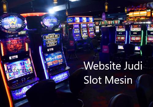 Website Judi Slot Mesin